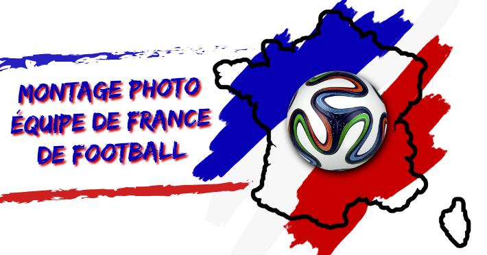 Comment faire un montage photo joueur équipe de France de foot