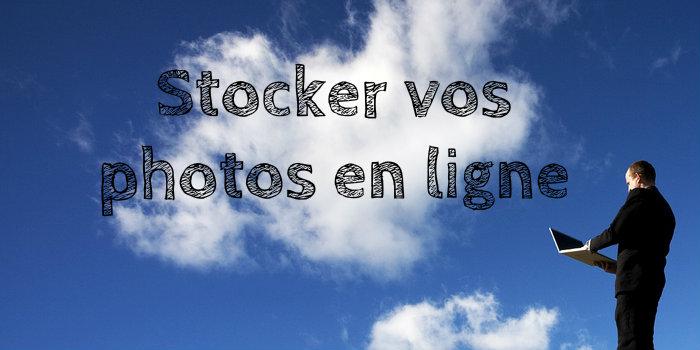 Stocker vos photos en ligne